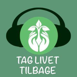 Tag Livet Tilbage Podcast